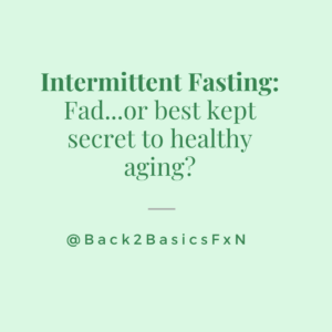 Intermittent Fasting - Fad or secret to Healthy Aging
